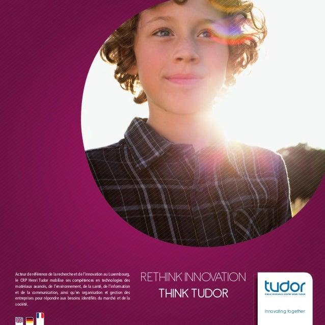 Acteur de référence de la recherche et de l'innovation au Luxembourg, le CRP Henri Tudor mobilise ses compétences en techn...