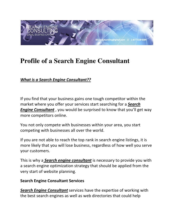 Profile of a Search Engine ConsultantWhatisaSearchEngineConsultant??Ifyoufindthatyourbusinessgainsoneto...