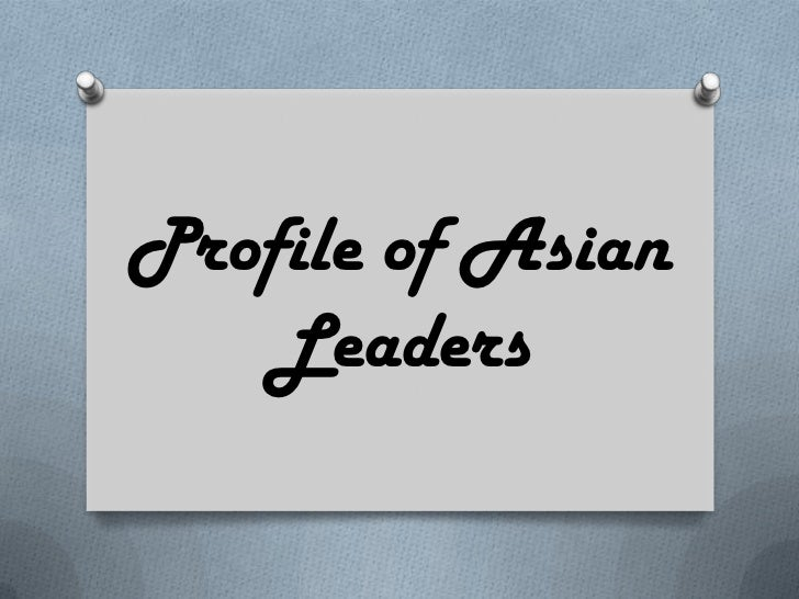 Profile of Asian   Leaders