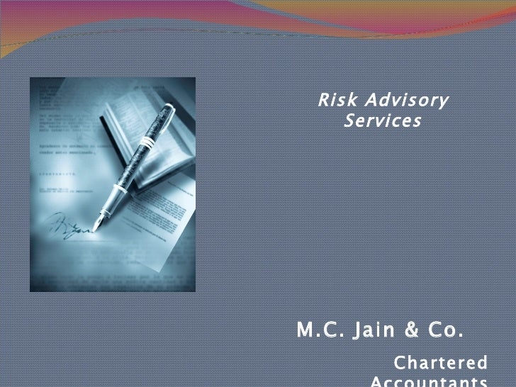 Risk Advisory Services M.C. Jain & Co. Chartered Accountants