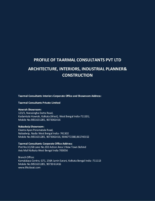 PROFILE OF TAARMAL CONSULTANTS PVT LTD ARCHITECTURE, INTERIORS, INDUSTRIAL PLANNER& CONSTRUCTION Taarmal Consultants Inter...
