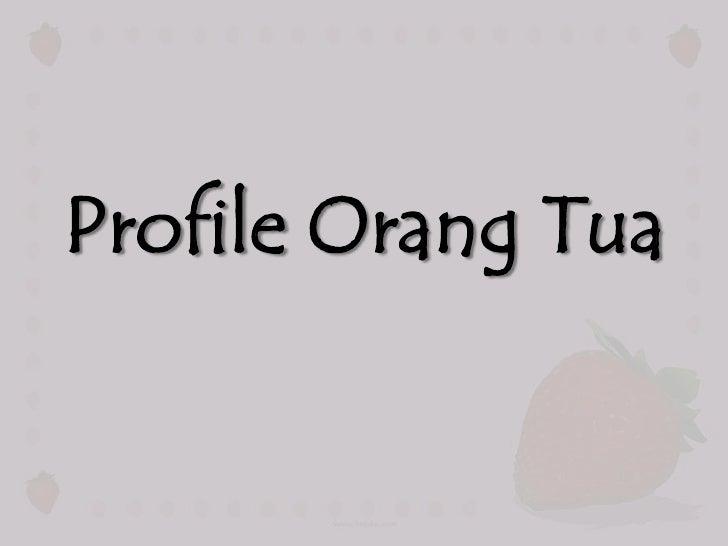 Profile Orang Tua