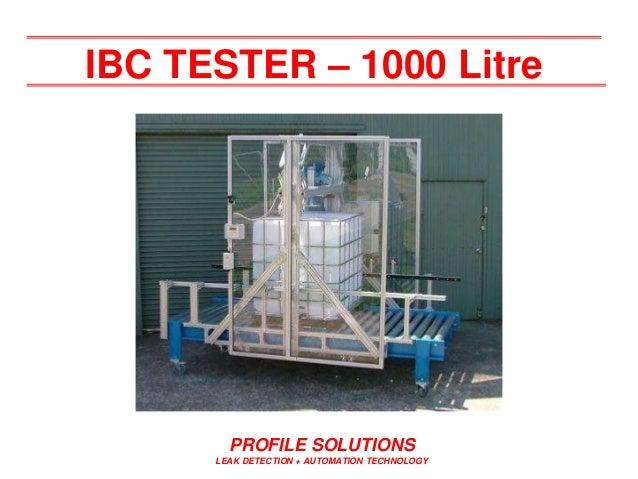 PROFILE SOLUTIONS LEAK DETECTION + AUTOMATION TECHNOLOGY IBC TESTER – 1000 Litre