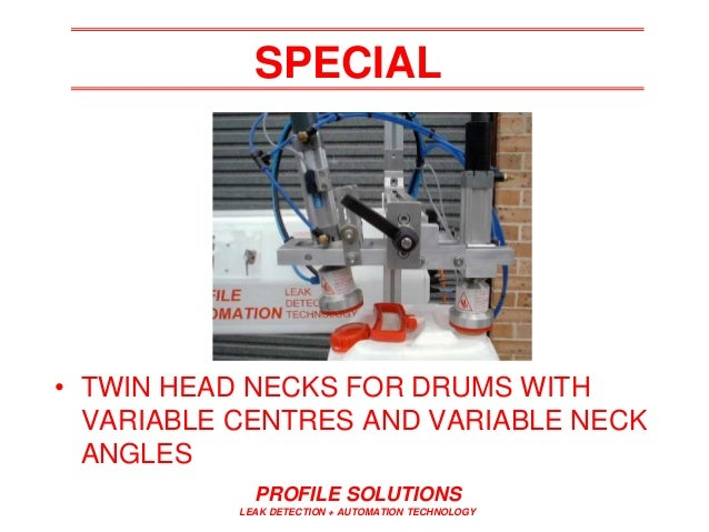 PROFILE SOLUTIONS LEAK DETECTION + AUTOMATION TECHNOLOGY SPECIAL • TWIN HEAD NECKS FOR DRUMS WITH VARIABLE CENTRES AND VAR...