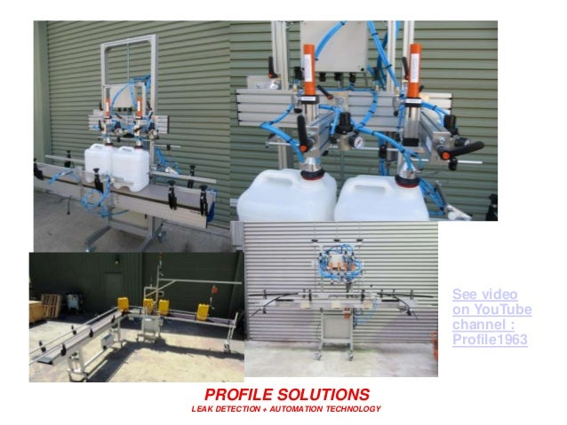 PROFILE SOLUTIONS LEAK DETECTION + AUTOMATION TECHNOLOGY See video on YouTube channel : Profile1963