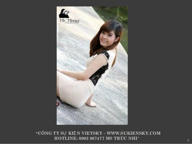 "3  ""CÔNG TY S KI N VIETSKY Ự Ệ – WWW.SUKIENSKY.COM  HOTLINE: 0903 967477 MS TRÚC NHI"""