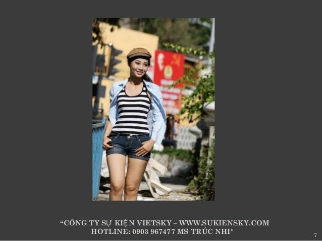 "7  ""CÔNG TY S KI N VIETSKY Ự Ệ – WWW.SUKIENSKY.COM  HOTLINE: 0903 967477 MS TRÚC NHI"""