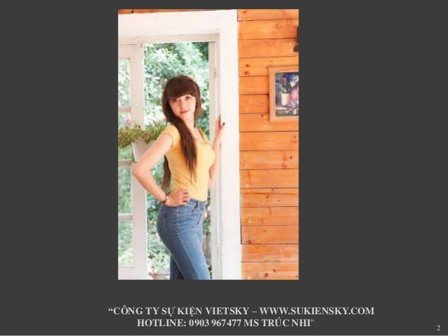 "2  ""CÔNG TY SỰ KIỆN VIETSKY –WWW.SUKIENSKY.COM  HOTLINE: 0903 967477 MS TRÚC NHI"""