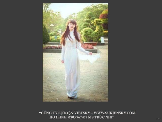 "3  ""CÔNG TY SỰ KIỆN VIETSKY –WWW.SUKIENSKY.COM  HOTLINE: 0903 967477 MS TRÚC NHI"""