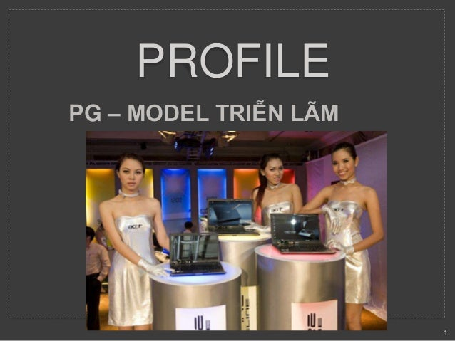 PROFILE  PG – MODEL TRIỄN LÃM  1
