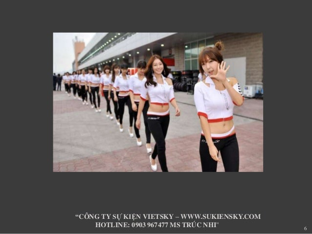 "6  ""CÔNG TY SỰ KIỆN VIETSKY –WWW.SUKIENSKY.COM  HOTLINE: 0903 967477 MS TRÚC NHI"""
