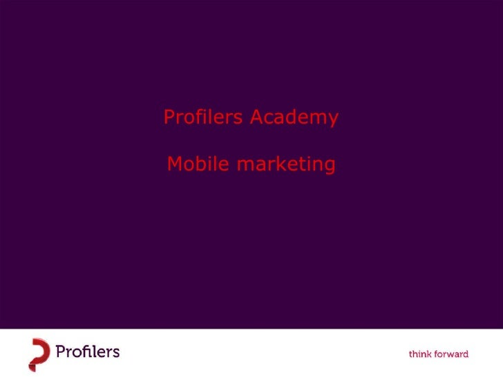 Profilers Academy Mobile marketing