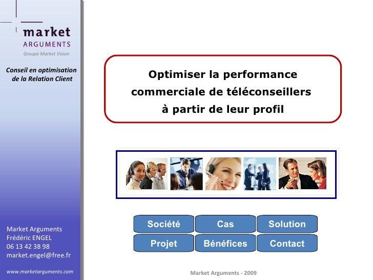 Groupe Market Vision   Conseil en optimisation   de la Relation Client       Optimiser la performance                     ...