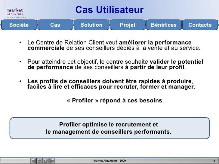 Profiler evalue le potentiel de performance commerciale des conseillers clients à partir de leur profile. Slide 3