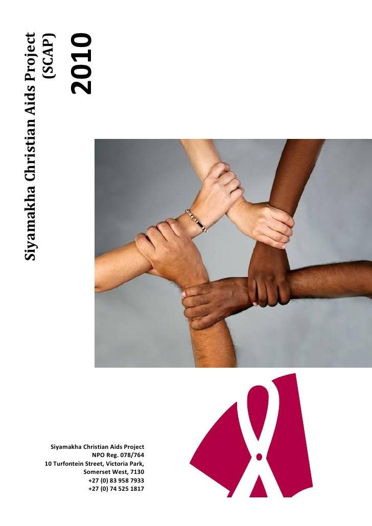 Siyamakha Christian Aids Project                                      2010                          (SCAP)                ...