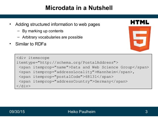 09/30/15 Heiko Paulheim 3 Microdata in a Nutshell • Adding structured information to web pages – By marking up contents – ...