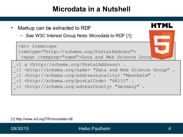 09/30/15 Heiko Paulheim 4 Microdata in a Nutshell • Markup can be extracted to RDF – See W3C Interest Group Note: Microdat...