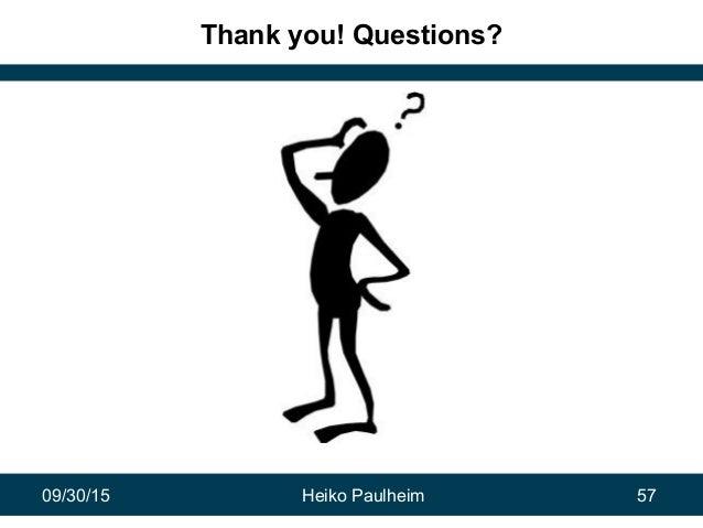 09/30/15 Heiko Paulheim 57 Thank you! Questions?
