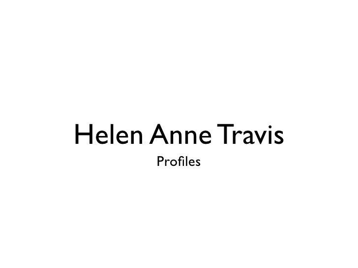 Helen Anne Travis       Profiles