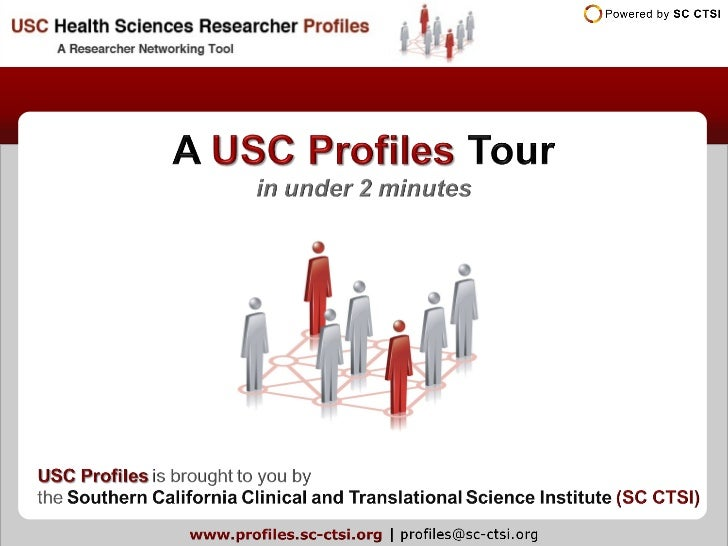 • ~2,500 USC health science faculty profiles     (those who publish in PubMed)•   Will soon link to a national search engi...