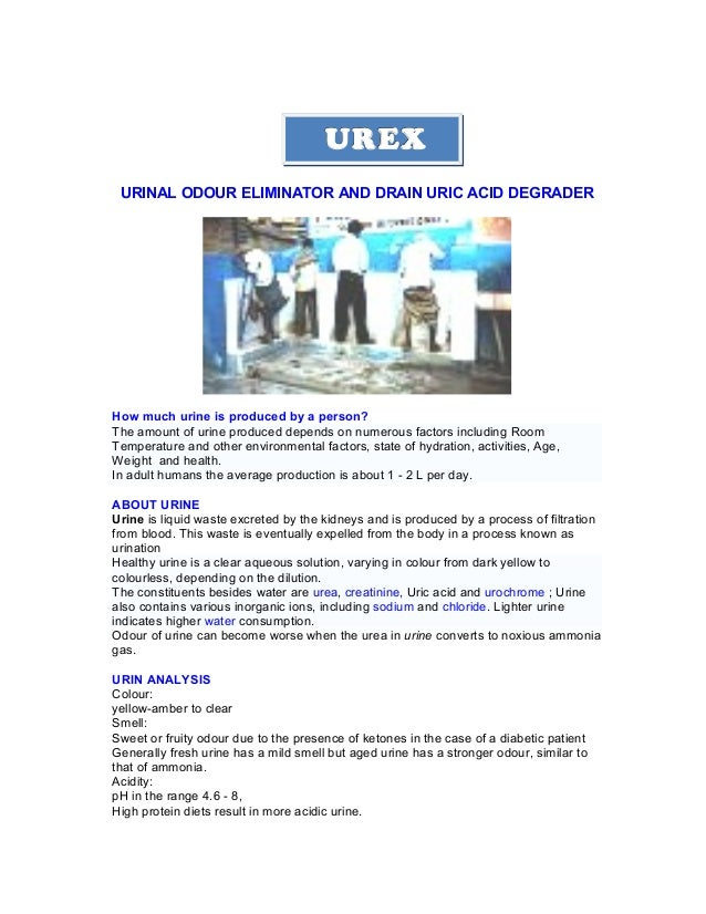 URINAL ODOUR ELIMINATOR AND DRAIN URIC ACID DEGRADER How much urine is produced by a person? The amount of urine produced ...