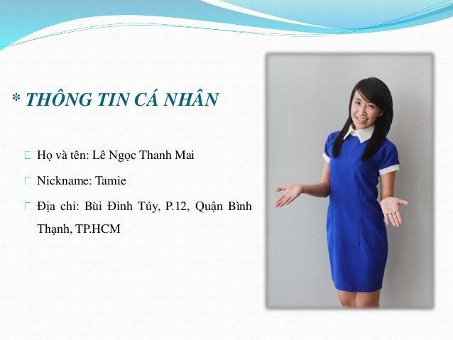 * QUÁ TRÌNH HỌC TẬP  2005 – 2008: trường THPT Phan Bội  Châu, TP.Phan Thiết, tỉnh Bình Thuận  2008 – 2012: Khoa Quan hệ cô...