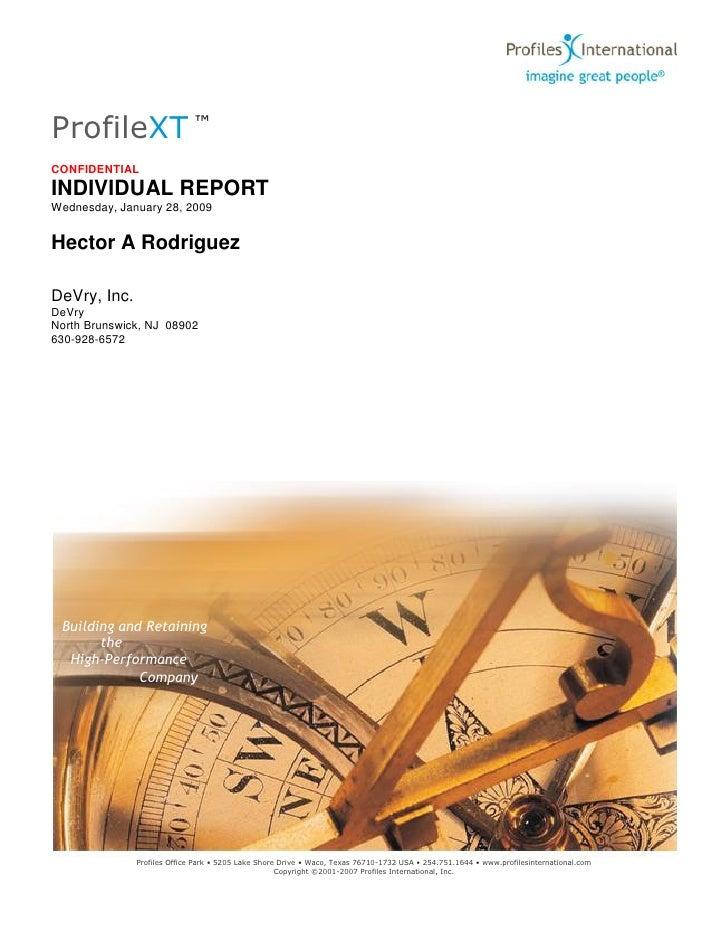 ProfileXT ™ CONFIDENTIAL INDIVIDUAL REPORT Wednesday, January 28, 2009   Hector A Rodriguez  DeVry, Inc. DeVry North Bruns...