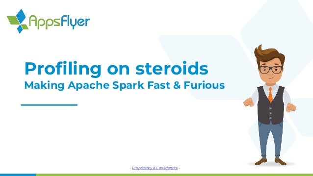 - Proprietary & Confidential - Profiling on steroids Making Apache Spark Fast & Furious