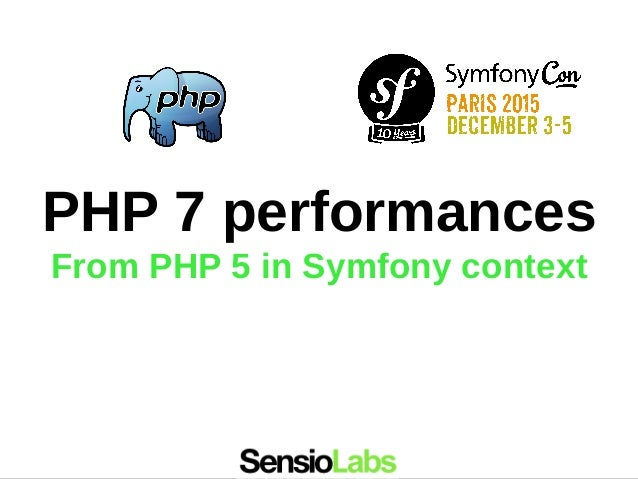 PHP 7 performances From PHP 5 in Symfony context