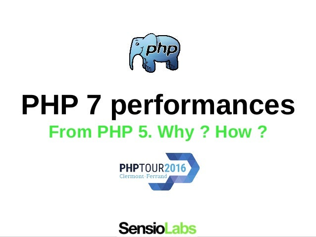 PHP 7 performances From PHP 5. Why ? How ?
