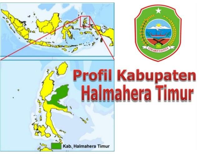 Kabupaten Halmahera Timur          Negara      :   Indonesia          Provinsi    :   Maluku Utara          Ibukota    ...