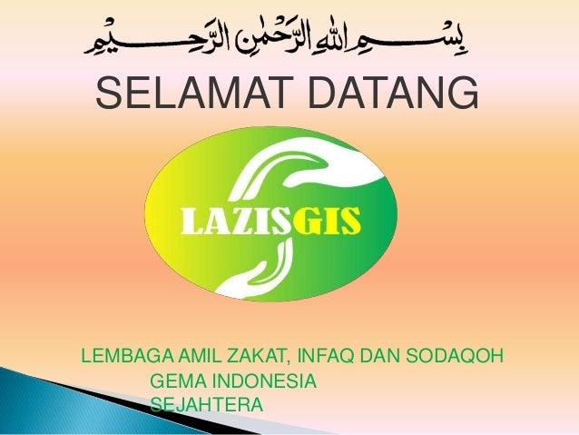 SELAMAT DATANG LEMBAGA AMIL ZAKAT, INFAQ DAN SODAQOH GEMA INDONESIA SEJAHTERA