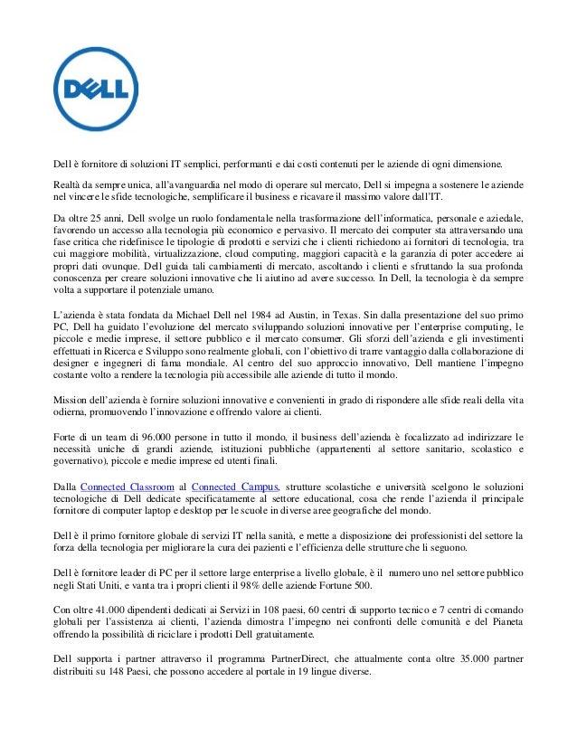 Dell è fornitore di soluzioni IT semplici, performanti e dai costi contenuti per le aziende di ogni dimensione.Realtà da s...