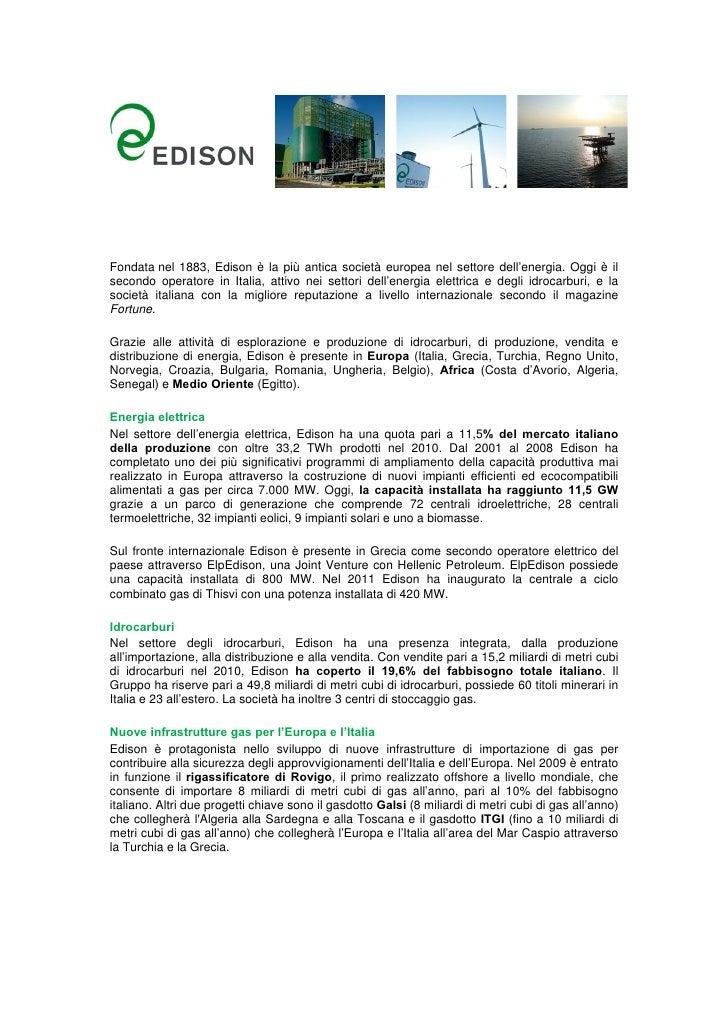 Fondata nel 1883, Edison è la più antica società europea nel settore dell'energia. Oggi è ilsecondo operatore in Italia, a...