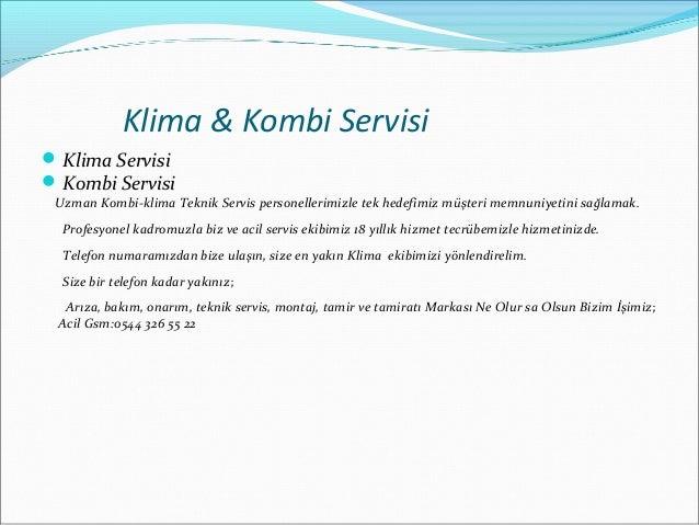 Klima & Kombi Servisi Klima Servisi Kombi Servisi Uzman Kombi-klima Teknik Servis personellerimizle tek hedefimiz müşter...