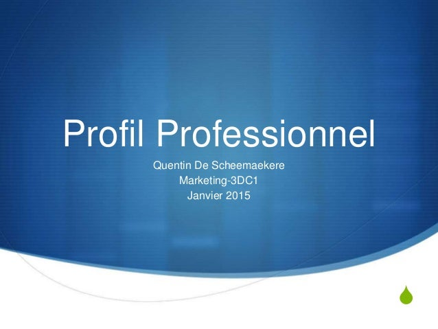 S Profil Professionnel Quentin De Scheemaekere Marketing-3DC1 Janvier 2015