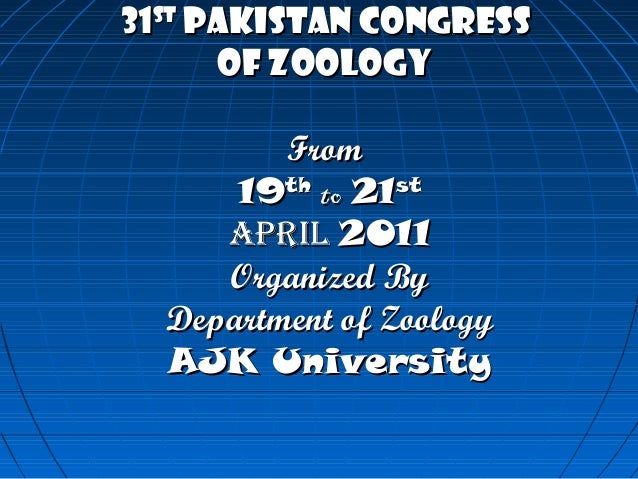 3131ststPakistan CongressPakistan Congressof Zoologyof ZoologyFromFrom1919ththtoto 2121ststAprilApril 20112011Organized By...
