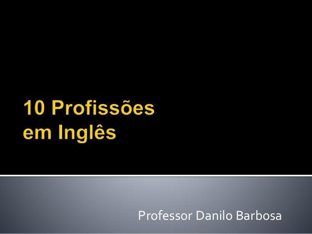 Professor Danilo Barbosa