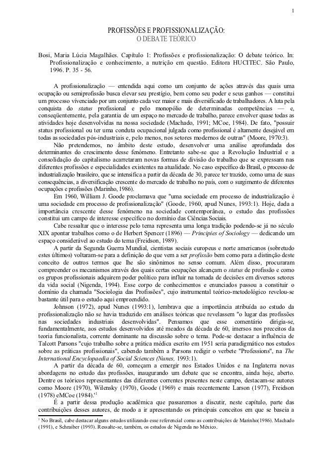 1                               PROFISSÕES E PROFISSIONALIZAÇÃO:                                       O DEBATE TEÓRICOBos...