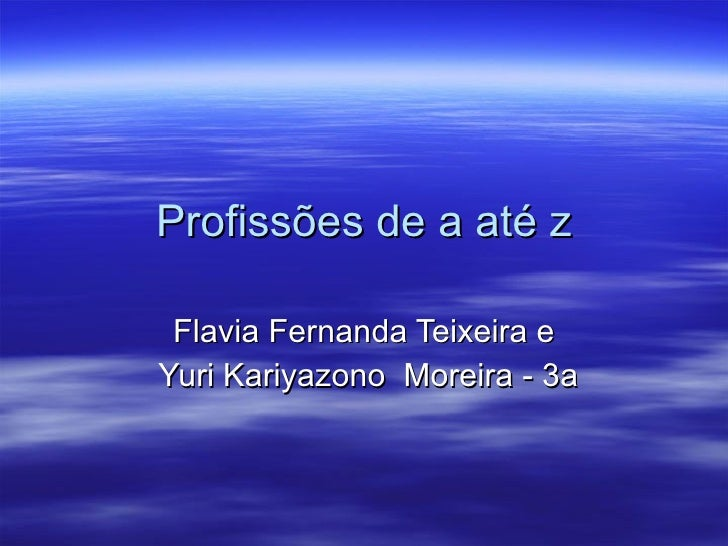 Profissões de a até z Flavia Fernanda Teixeira e Yuri Kariyazono  Moreira - 3a