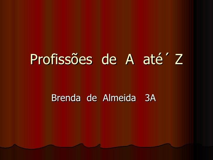 Profissões  de  A  até´ Z Brenda  de  Almeida  3A