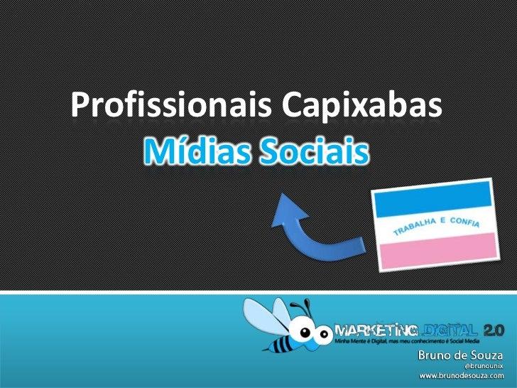 Profissionais Capixabas<br />Mídias Sociais<br />Estratégias de Mídias Sociais para o Mandato<br />