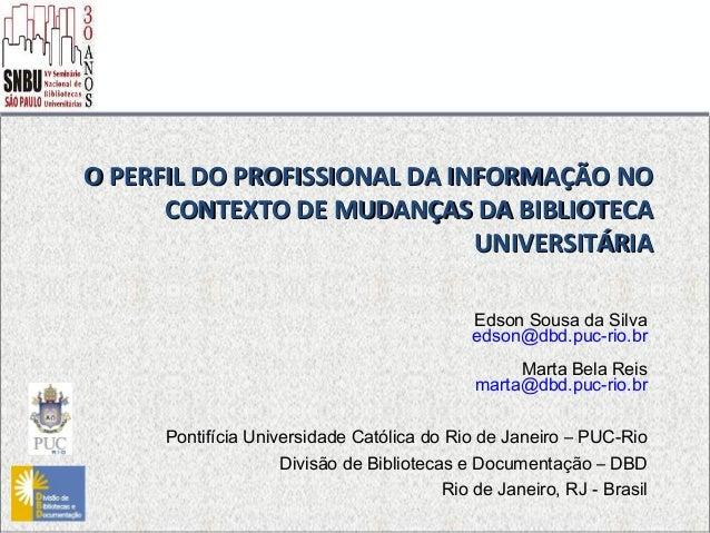 O PERFIL DO PROFISSIONAL DA INFORMAÇÃO NOO PERFIL DO PROFISSIONAL DA INFORMAÇÃO NOCONTEXTO DE MUDANÇAS DA BIBLIOTECACONTEX...