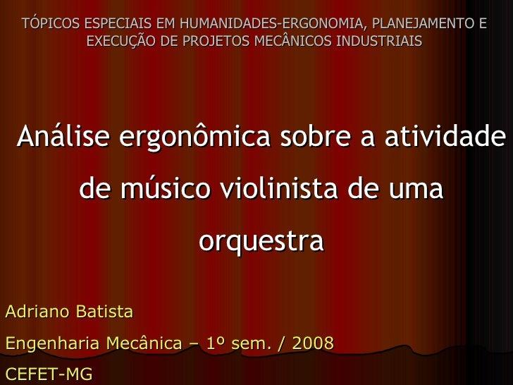 TÓPICOS ESPECIAIS EM HUMANIDADES-ERGONOMIA, PLANEJAMENTO E EXECUÇÃO DE PROJETOS MECÂNICOS INDUSTRIAIS Análise ergonômica s...