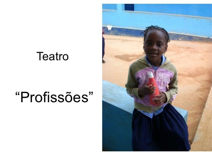 """Teatro""""Profissões"""""""