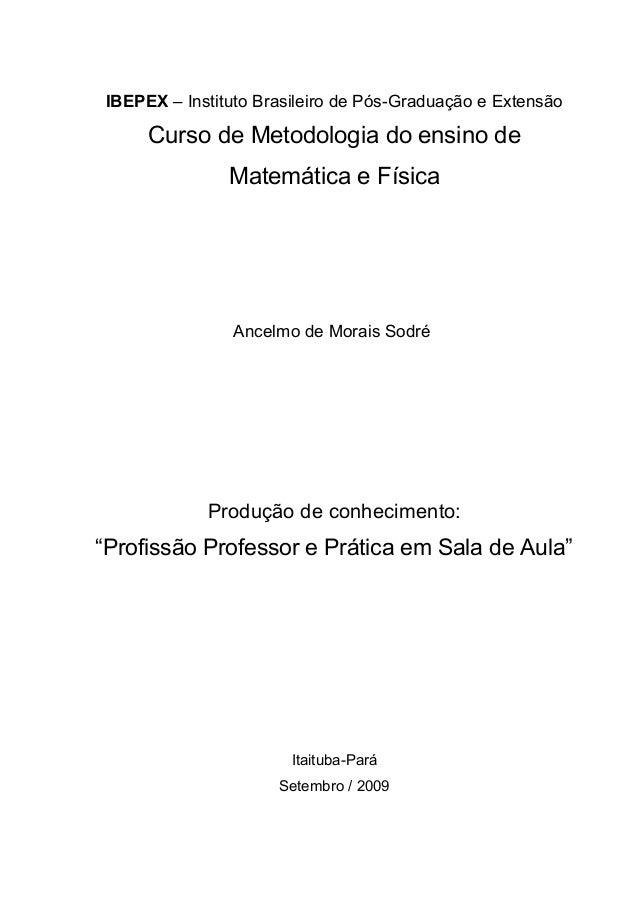 IBEPEX – Instituto Brasileiro de Pós-Graduação e Extensão Curso de Metodologia do ensino de Matemática e Física Ancelmo de...