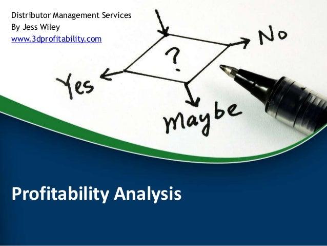 Profitability AnalysisDistributor Management ServicesBy Jess Wileywww.3dprofitability.com