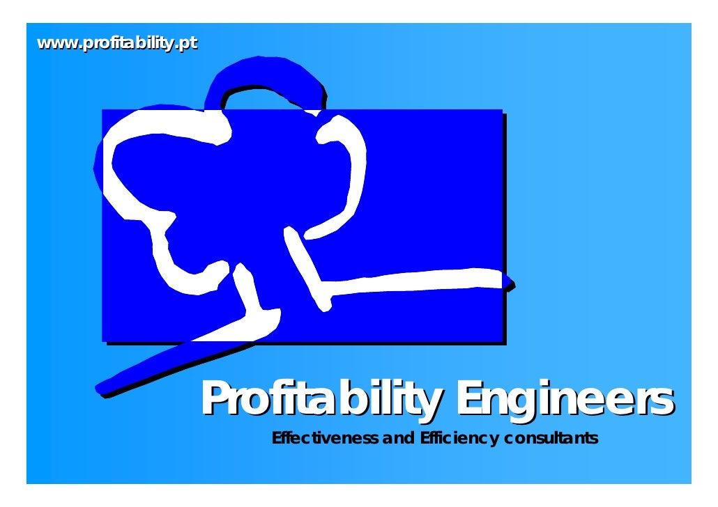 www.profitability.pt                            Profitability Engineers                           Effectiveness and Effici...