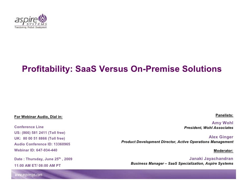 Profitability: SaaS Versus On-Premise Solutions     For Webinar Audio, Dial in:                                           ...