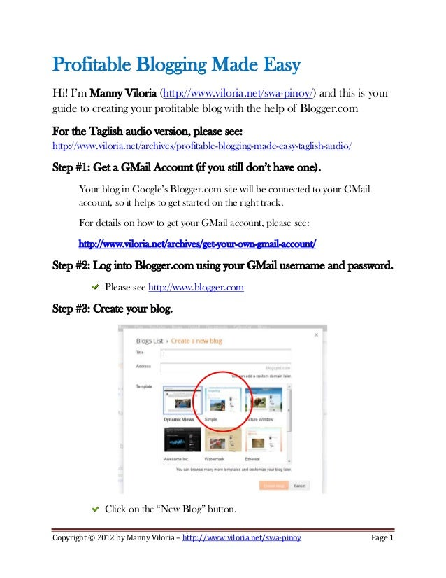 Profitable Blogging Made Easy Hi! I'm Manny Viloria (http://www.viloria.net/swa-pinoy/) and this is your guide to creating...